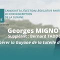 Georges Mignot sera le candidat de l'Union populaire républicaine (UPR) à l'élection législative partielle de la 2e circonscription de Guyane, rendue vacante par l'invalidation, par le Conseil constitutionnel, de l'élection de Lenaïck Adam, candidat de LREM.