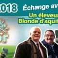 L'UPR au SIA2018 – épisode 3 : Échange avec un éleveur «Blonde d'Aquitaine»