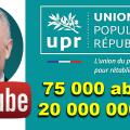 2 nouveaux records pour l'UPR, 2e chaîne politique sur YouTube : 75 000 abonnés et 20 millions de vues !