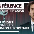 Les illusions économiques de l'UE – version intégrale – Conférence de Charles-Henri Gallois