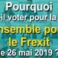 UPRTV Gironde : Pourquoi faut-il voter pour la liste «Ensemble pour le Frexit» le 26 mai 2019 ?