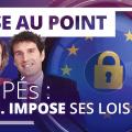 ⚡️ VIDÉO DE RÉFÉRENCE ⚡️ Mise au point – GOPÉs : L'UE impose ses lois !