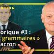 Rhétorique de Macron – chapitre 3 : Le mot grammaire