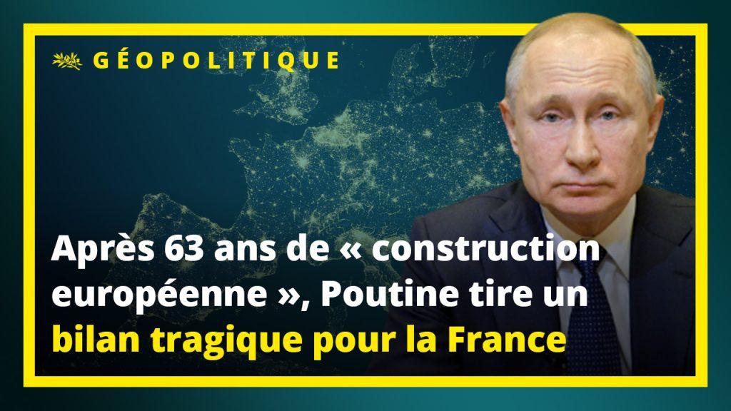 Poutine tire un bilan tragique pour la France de la construction dite  européenne