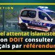 Nouvel attentat islamiste : Macron DOIT consulter les Français par référendum !