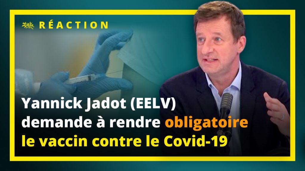 Yannick Jadot (EELV) demande à rendre obligatoire le vaccin contre la Covid-19