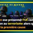 ATTENTAT ISLAMISTE DE VIENNE : Macron ose présenter l'Union européenne comme la solution alors que c'en est la cause n°1