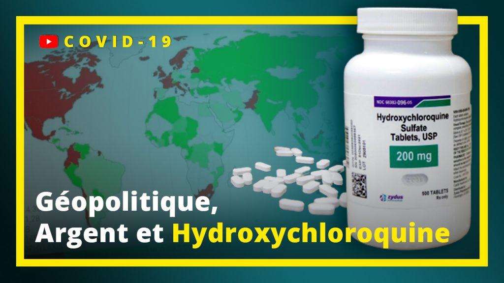 Géopolitique, Argent et Hydroxychloroquine