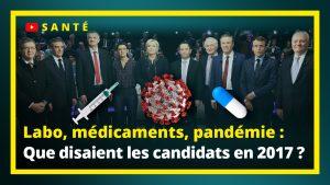 Labo, médicaments, pandémie : Que disaient les candidats en 2017 ?