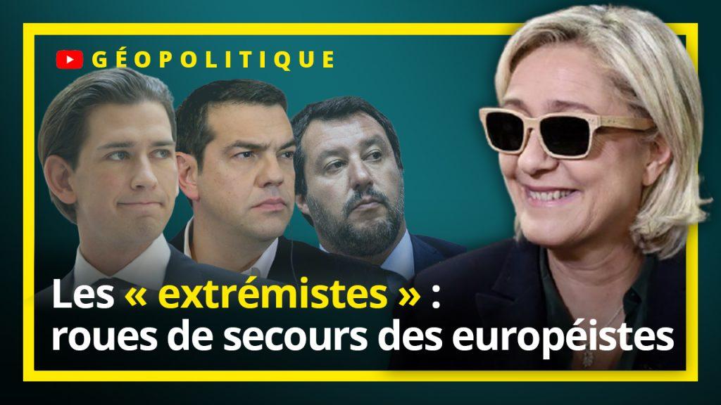 Les « extrémistes » : roues de secours des européistes