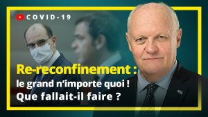 Re-reconfinement : le grand n'importe quoi ! Que fallait-il faire ?