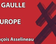 François Asselineau : De Gaulle et L'Europe (colloque - hommage au GDG)