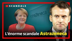 L'énorme scandale Astrazeneca en France !