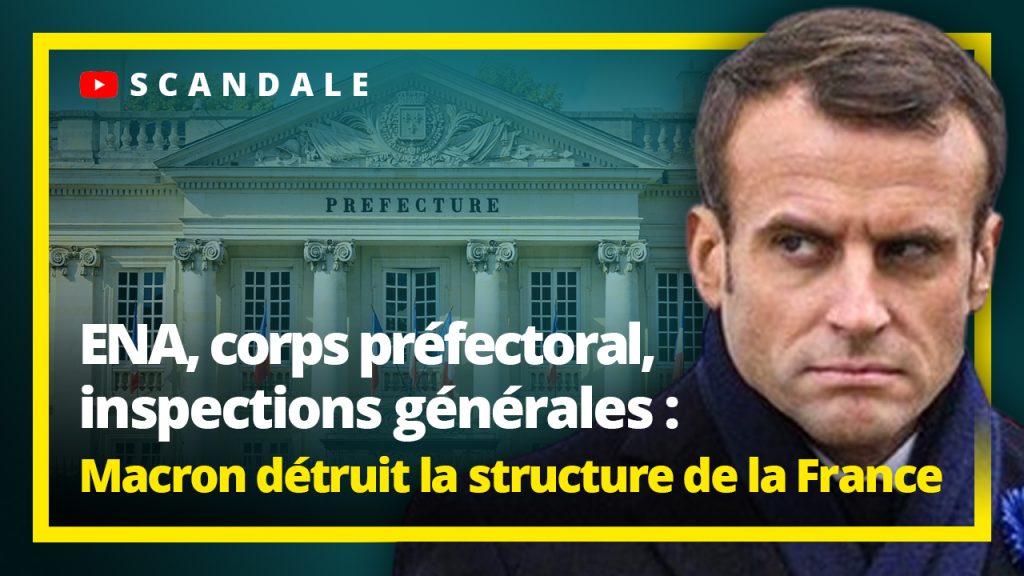 ENA, corps préfectoral, inspections générales : Macron détruit la structure de la France