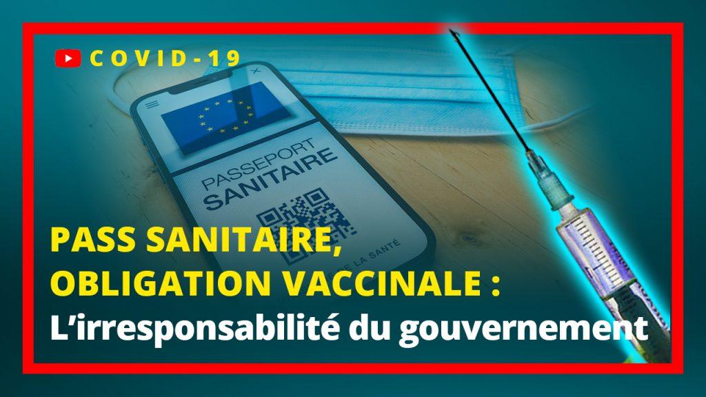 Pass Sanitaire, Obligation vaccinale : l'irresponsabilité du gouvernement
