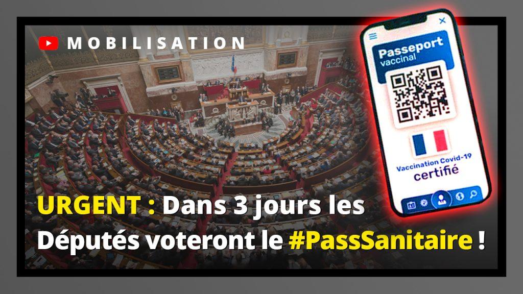 Urgent : Dans 3 jours les députés voteront le #PassSanitaire, mobilisons-nous !