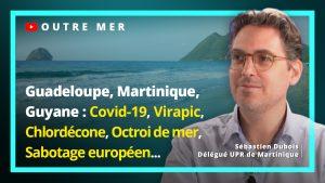 Martinique : Covid-19, Chlordécone, Octroi de mer, Sabotage européen - Entretien avec S. Dubois