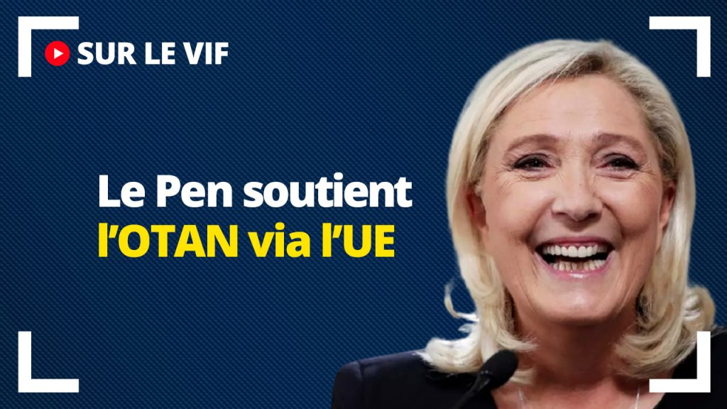 Le Pen soutient l'OTAN via l'UE