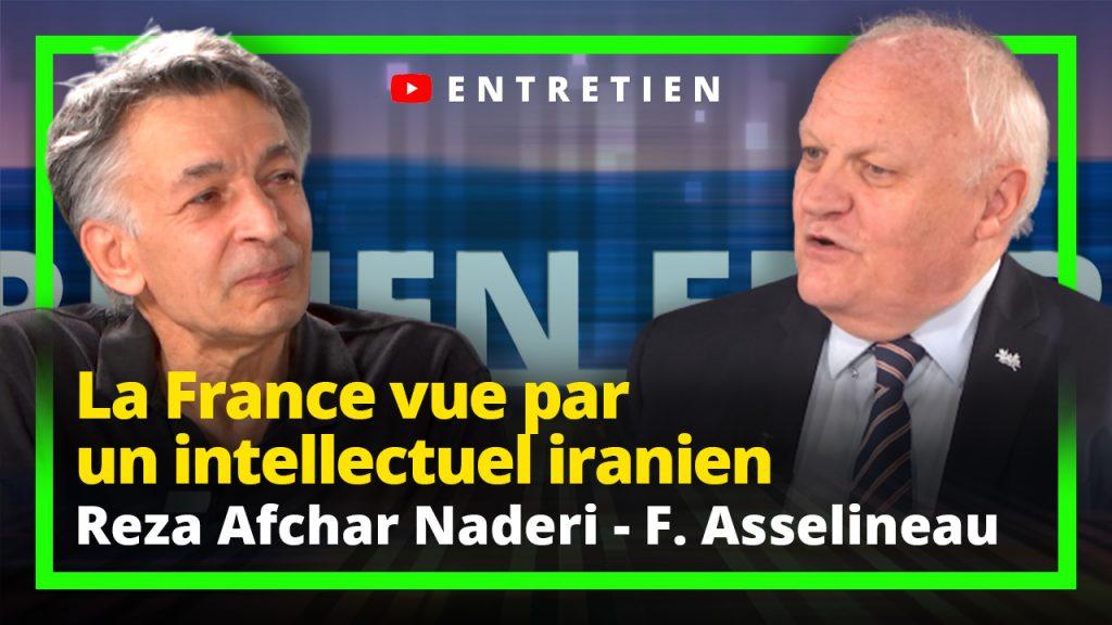 La France vue par un intellectuel iranien : Entretien Reza Afchar Naderi - François Asselineau