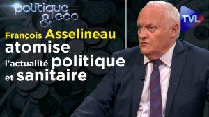 Politique & Eco n°310 : François Asselineau (UPR) atomise l'actualité politique et sanitaire