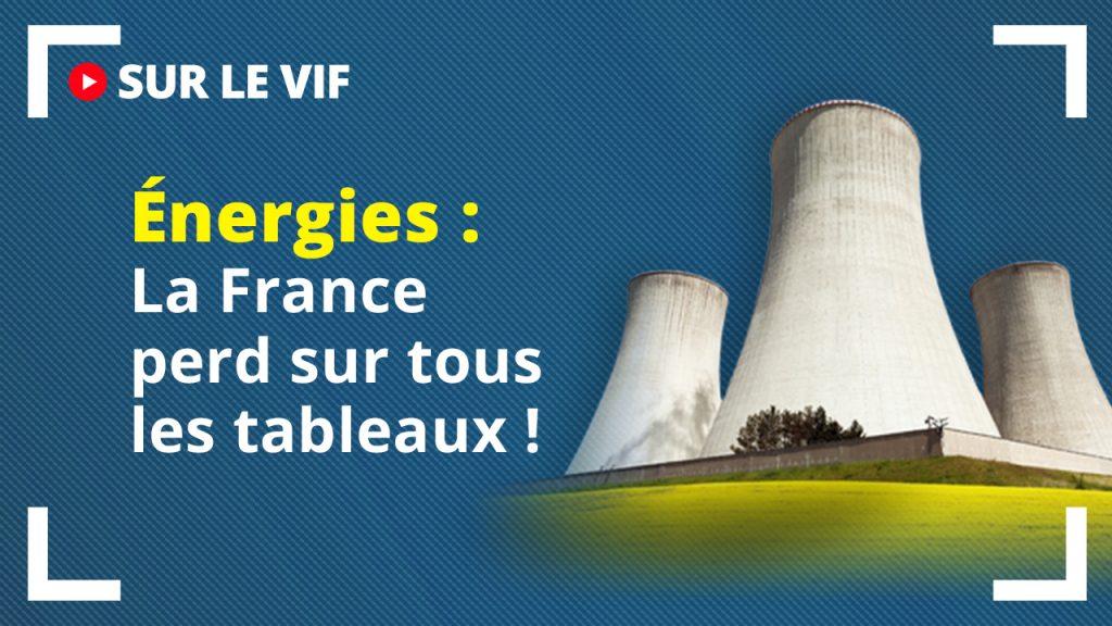 Énergies : la France perd sur tous les tableaux !