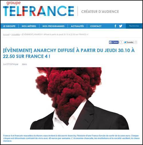 anarchy propagande france 4 L'UPR demande à France Télévisions de déprogrammer la série de propagande européiste « Anarchy » prévue sur France 4 et dorganiser à la place une série de débats approfondis et pluralistes sur la sortie de leuro