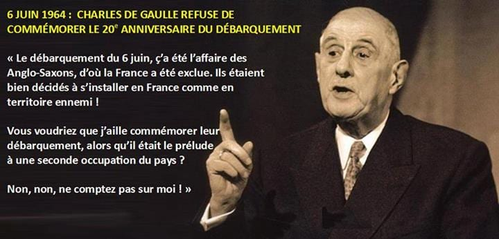 de gaulle refusait de commemorer le debarquement des anglo saxons Lhistoire vraie : il y a 50 ans, le 6 juin 1964, Charles de Gaulle refusait de commémorer «le débarquement des anglo saxons»