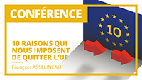 10 raisons qui nous imposent de sortir de l'Union européenne