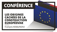 Les origines cachées de la « construction européenne »