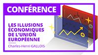 Les illusions économiques de l'Union européenne - par Charles-Henri Gallois