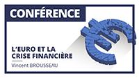 L'euro et la crise financière - par Vincent Brousseau