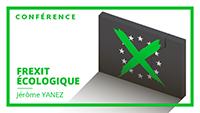 Frexit écologique - une conférence de Jérôme Yanez