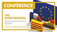 Les réformes territoriales et la politique des « euro-régions » : allons-nous laisser démanteler la France ?